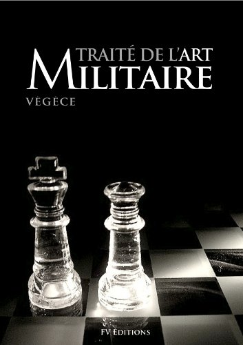 Traité de l'art militaire (Annoté) par Végèce