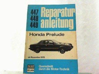 Reparaturanleitung für: Honda Prelude ab November 1978. Querschnitt durch die Motor-Technik Band 447,448,449.