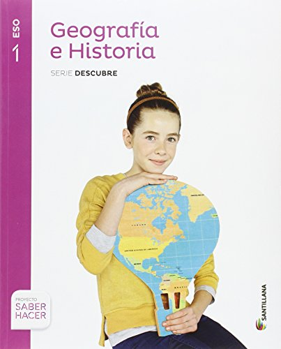 GEOGRAFIA E HISTORIA SERIE DESCUBRE 1 ESO SABER HACER - 9788468033839