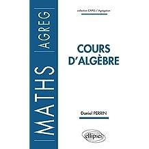 Cours d'Algèbre Maths AGREG