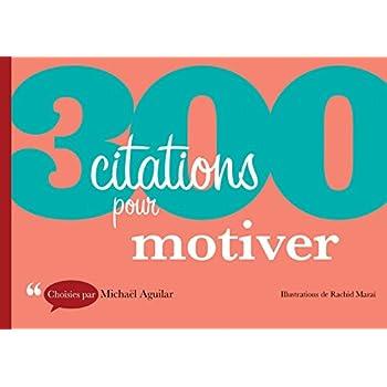 300 citations pour motiver