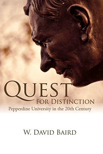 Quest for Distinction: Pepperdine University in the 20th Century Pepperdine University