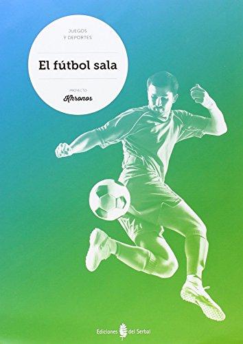 El fútbol sala - 9788476287880