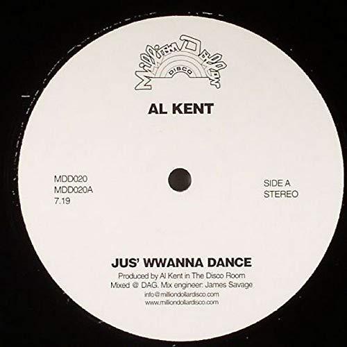"""Jus' Wwanna Dance - Al Kent 12"""""""