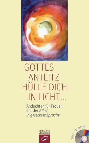 Gottes Antlitz hülle dich in Licht .: Andachten für Frauen mit der Bibel in gerechter Sprache