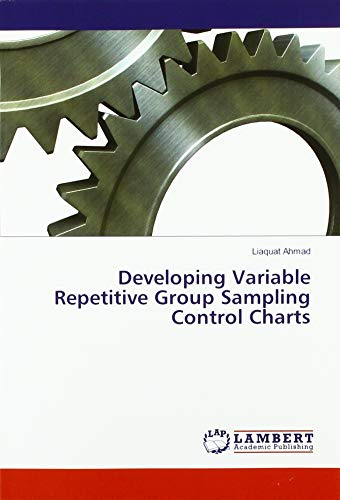 Developing Variable Repetitive Group Sampling Control Charts par Liaquat Ahmad