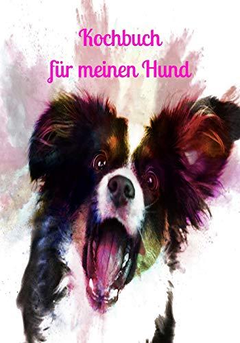 Kochbuch für meinen Hund: rohes Fleisch Hundekochbuch Hundekekse frisches Fleisch Hund Welpenfutter Welpe selber zubereiten gesundes Futter Gesundheit Rüde