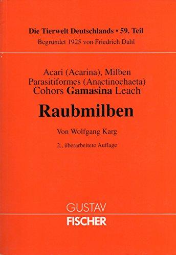 Acari (Acarina), Milben - Parasitiformes (Anactinochaeta) - Cohors Gamasina Leach - Raubmilben