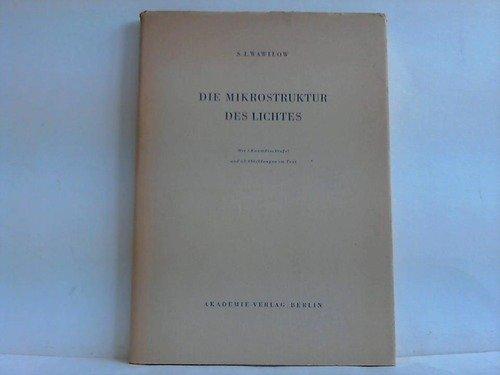 Die Mikrostruktur des Lichtes. Untersuchungen und Grundgedanken.