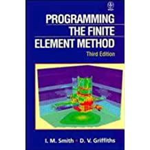 Programming the Finite Element Method by Ian M. Smith (1997-12-29)
