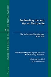 Confronting the Nazi War on Christianity: The Kulturkampf Newsletters, 1936-1939. The Definitive English-Language Edition of the Kulturkampf ... History of Religious and Political Pluralism) (2009-10-23)