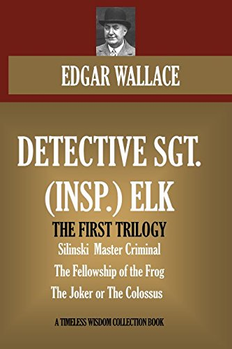 detective-sgt-insp-elk-the-first-trilogy-silinski-master-criminal-the-fellowship-of-the-frog-the-jok
