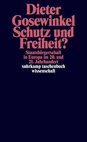 Schutz und Freiheit?: Staatsbürgerschaft in Europa im 20. und 21. Jahrhundert (suhrkamp taschenbuch wissenschaft)