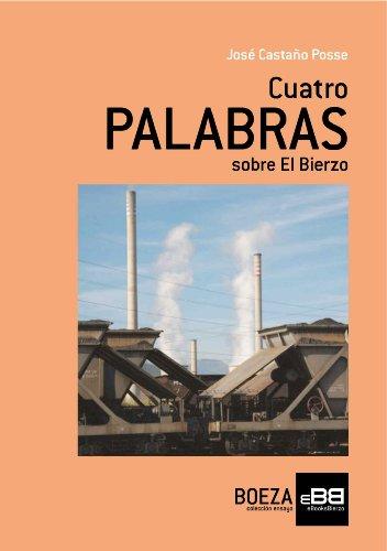 Cuatro PALABRAS sobre El Bierzo por José Castaño Posse
