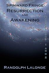 Spinward Fringe Broadcast 1 and 2: Resurrection and Awakening (English Edition)