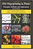 DNA FINGERPRINTING IN PLANTS: PRINCIPLES, METHODS, AND APPLICATIONS, 2ND EDITION