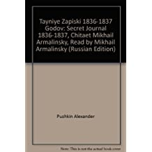Tayniye Zapiski 1836-1837 Godov: Secret Journal 1836-1837, Chitaet Mikhail Armalinsky, Read by Mikhail Armalinsky