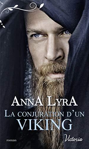 La conjuration d'un Viking (Victoria) par Anna Lyra