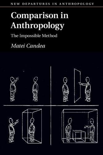 Comparison in Anthropology: The Impossible Method (New Departures in Anthropology) por Matei Candea