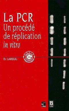 La PCR, un procédé de réplication in vitro