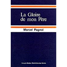 Gloire de Mon Pere (French literary texts) by Marcel Pagnol (1974-01-01)