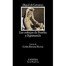 Los trabajos de Persiles y Segismunda (Letras Hispánicas)