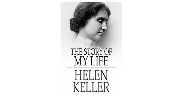 Helen Keller: The Story of My Life: Amazon.co.uk: Helen Keller ...