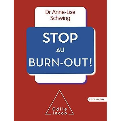 Stop au burn-out ! (Vivre mieux)