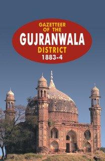 Gazetteer of the Gujranwala District 1883-84
