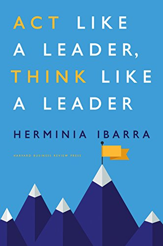 Act like a leader think like a leader ebook herminia ibarra act like a leader think like a leader by ibarra herminia fandeluxe Image collections