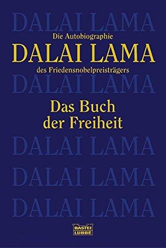Das Buch der Freiheit: Die Autobiographie des Friedensnobelpreisträgers