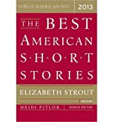 [(The Best American Short Stories 2013)] [Author: Elizabeth Strout] published on (October, 2013)