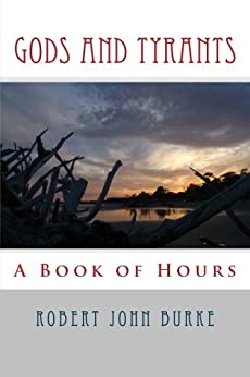 Gods and Tyrants (A Book of Hours 2) by [Burke, Robert John]