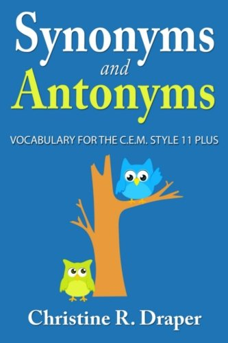 Synonyms and Antonyms: Vocabulary for the C.E.M. Style 11 Plus