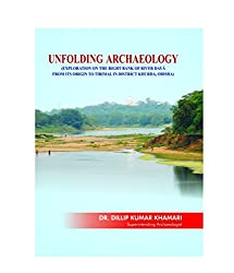 UNFOLDING ARCHAEOLOGY: (EXPLORATION ON THE RIGHT BANK OF RIVER FROM ITS ORIGIN TO TIRIMAL IN DISTRICT KHURDA, ODISHA)
