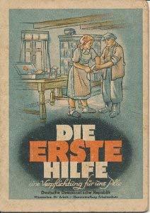 Die Erste Hilfe - eine Verpflichtung für uns alle DDR-Heft