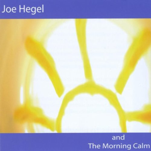 Joe Hegel And The Morning Calm