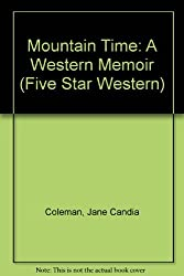 Mountain Time (Five Star First Edition Western) by Jane Candia Coleman (2001-11-02)