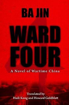 Ba Jin - Ward Four: A Novel of Wartime China