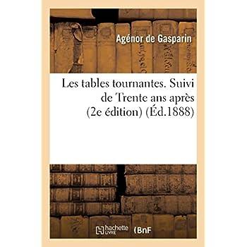 Les tables tournantes. Suivi de Trente ans après (2e édition)