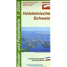 Holsteinische Schweiz 1 : 25 000: Wander- und Freizeitkarte. Das wald- und seenreiche Hügelland zwischen Kiel und Lübeck, GPS-geeignet