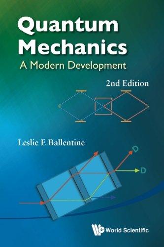 Quantum Mechanics: A Modern Development (2nd Edition) (Language Processing Pattern Re) por Leslie E. Ballentine