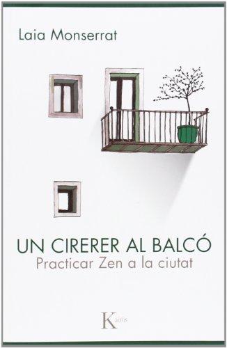 Un Cirerer Al Balcó (Sabiduría perenne) por Laia Monserrat Sanjuán