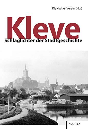 Kleve: Schlaglichter der Stadtgeschichte