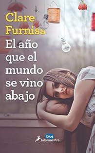 El año que el mundo se vino abajo par Clare Furnis