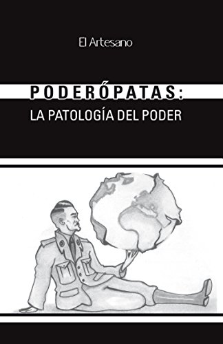 Poderópatas: La patología del poder por Francisco Javier de Federico Muñoz