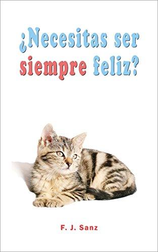 ¿Necesitas ser siempre feliz? (Spanish Edition)
