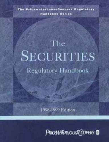 the-securities-regulatory-handbook-1998-1999-pricewaterhousecoopers-regulatory-handbook