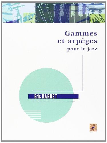 Gammes et arpèges pour le jazz