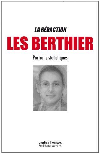 Les Berthier : Portraits statistiques par La Rédaction